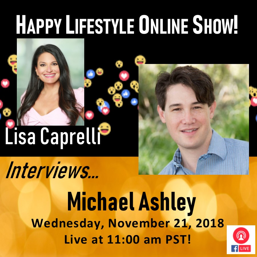 Happy Lifestyle Online Show with Lisa Caprelli and Michael Ashley Author Facebook Live