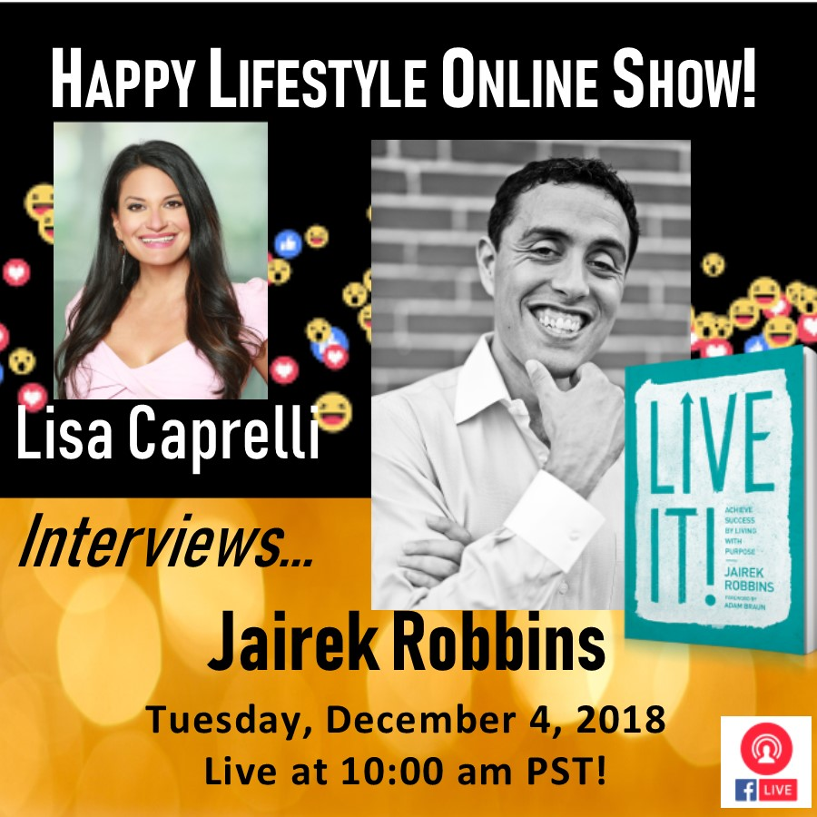 Happy Lifestyle Online Show with Lisa Caprelli and Jairek Robbins